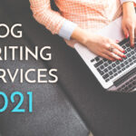 3 Recommended Blog Writing Services 2021