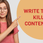 How to write a killer content easily?