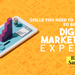 Top 10 skills you need to master to become a digital marketing expert