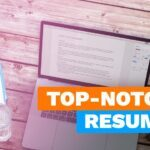 How to make a top notch resume for your next job?