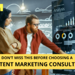 Don't miss this before choosing a content marketing consultant!