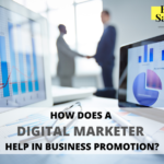 How Does A Digital Marketer Help In Business Promotion?