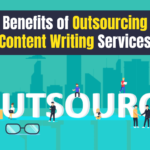 Benefits of Outsourcing Content Writing Services